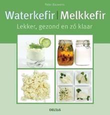 Waterkefir | Melkkefir, Lekker, gezond en zo klaar van Peter Bauwens